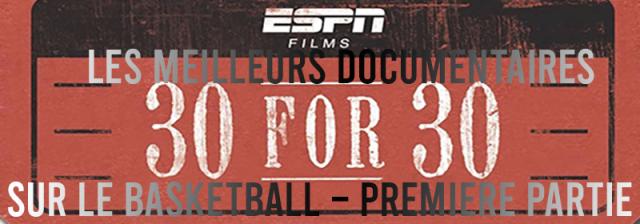 Les meilleurs documentaires ESPN 30 for 30 sur le basketball – Première partie